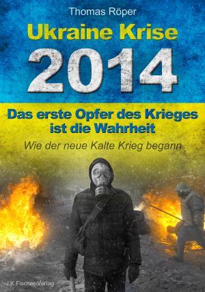 Ukraine Krise 2014 - Das erste Opfer des Krieges ist die Wahrheit