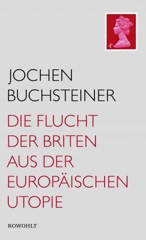 Die Flucht der Briten aus der europäischen Utopie