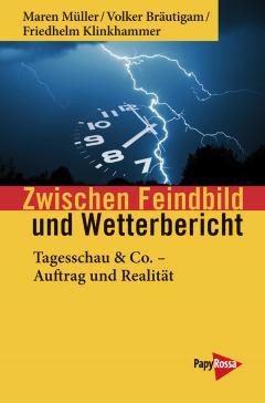 Zwischen Feindbild und Wetterbericht