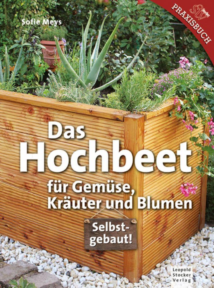 Das Hochbeet Fur Gemuse Krauter Und Blumen J K Fischer Verlag Shop
