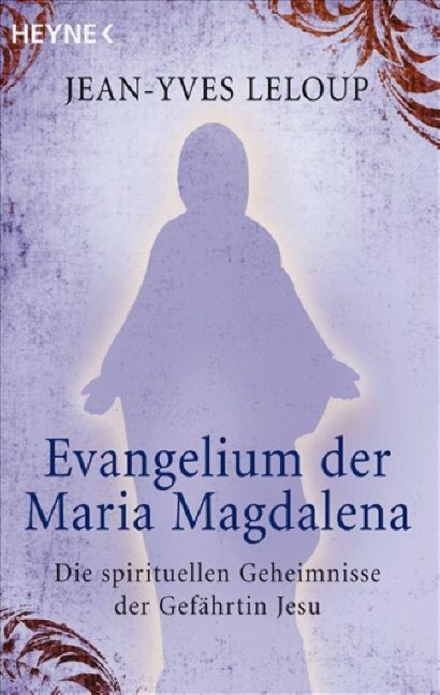 Evangelium der Maria Magdalena - Die spirituellen